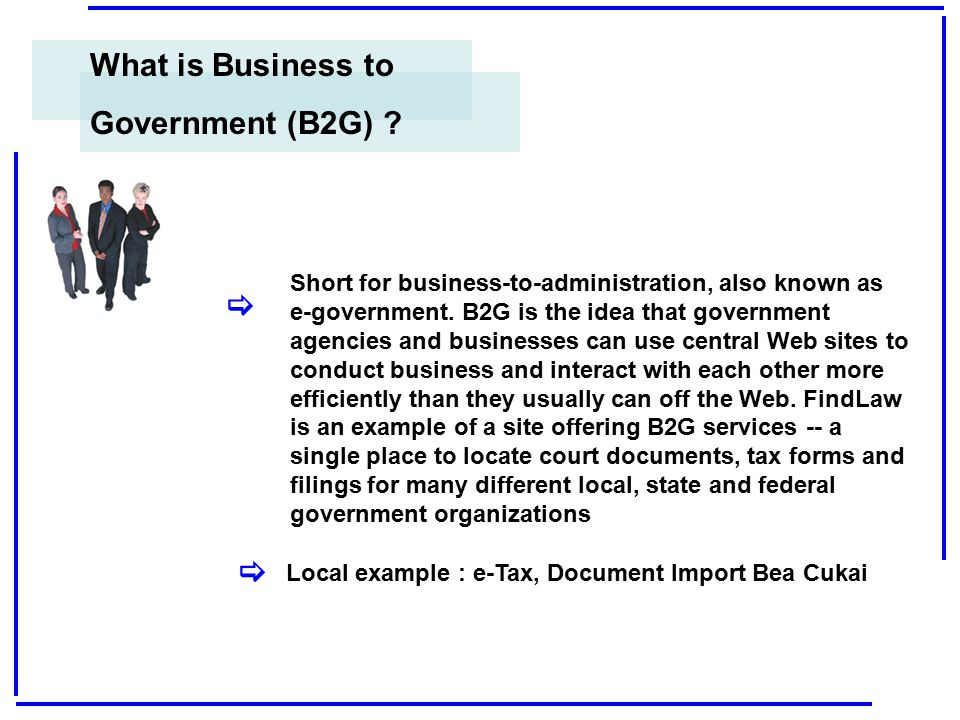 What is Business to Government (B2G) [ [
